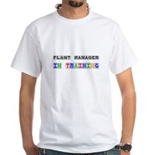 Plant Manager In Training White T-Shirt