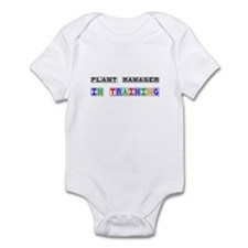 Plant Manager In Training Infant Bodysuit