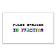 Plant Manager In Training Rectangle Sticker