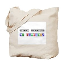 Plant Manager In Training Tote Bag