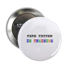 """Pipe Fitter In Training 2.25"""" Button"""
