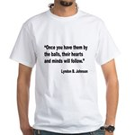 Johnson Hearts and Minds Quote (Front) White T-Shi
