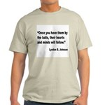 Johnson Hearts and Minds Quote (Front) Light T-Shi