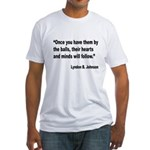 Johnson Hearts and Minds Quote Fitted T-Shirt