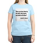 Johnson Hearts and Minds Quote Women's Light T-Shi