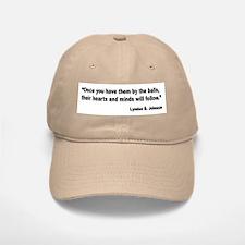 Johnson Hearts and Minds Quote Baseball Baseball Cap