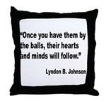 Johnson Hearts and Minds Quote Throw Pillow