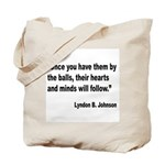 Johnson Hearts and Minds Quote Tote Bag