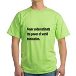 Power of World Domination (Front) Green T-Shirt