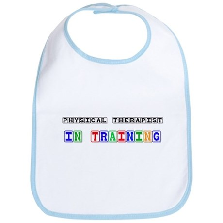 Physical Therapist In Training Bib