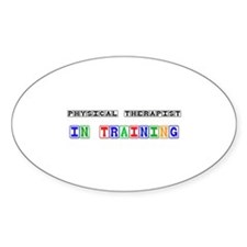 Physical Therapist In Training Oval Decal