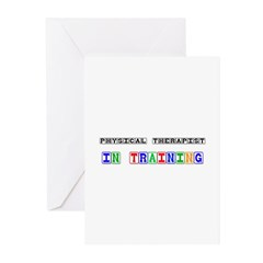 Physical Therapist In Training Greeting Cards (Pk