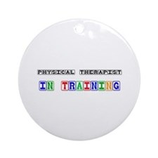 Physical Therapist In Training Ornament (Round)