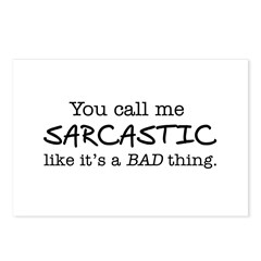 you call me sarcastic Postcards (Package of 8)