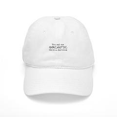you call me sarcastic Baseball Cap