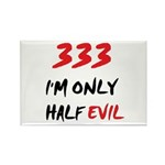 333 HALF EVIL Rectangle Magnet (100 pack)