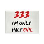 333 HALF EVIL Rectangle Magnet (10 pack)
