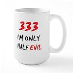 333 HALF EVIL Large Mug