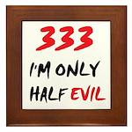 333 HALF EVIL Framed Tile