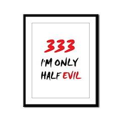 333 HALF EVIL Framed Panel Print