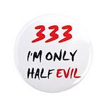 333 HALF EVIL 3.5