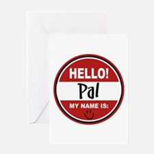 Hello my name is Pal Greeting Card