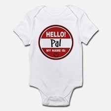 Hello my name is Pal Infant Bodysuit