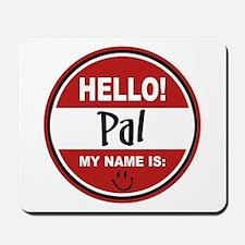 Hello my name is Pal Mousepad