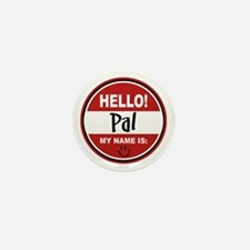 Hello my name is Pal Mini Button