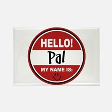 Hello my name is Pal Rectangle Magnet