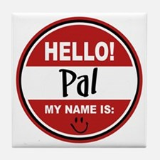 Hello my name is Pal Tile Coaster