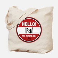 Hello my name is Pal Tote Bag