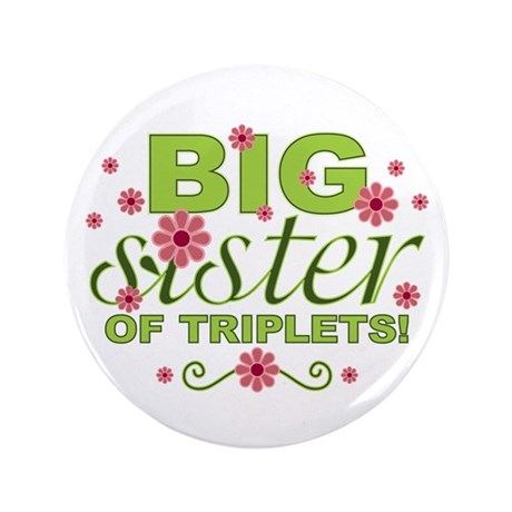 """Big Sister of Triplets 3.5"""" Button"""
