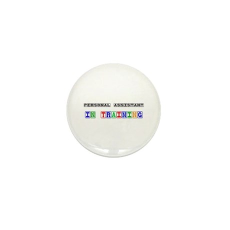 Personal Assistant In Training Mini Button (10 pac