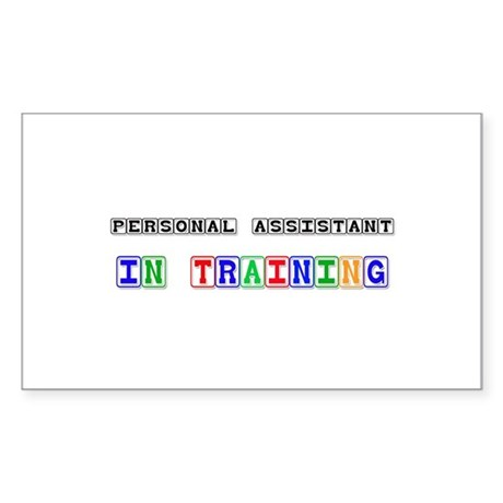 Personal Assistant In Training Rectangle Sticker
