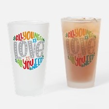 All you need is love is all you nee Drinking Glass