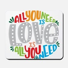 All you need is love is all you need Mousepad