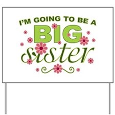 Big Sister To Be Yard Sign