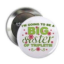 "Big Sister To Be Triplets 2.25"" Button"