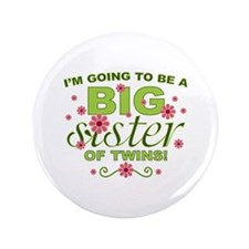 """Big Sister To Be Twins 3.5"""" Button"""