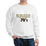 you can't scare me..70's Sweatshirt