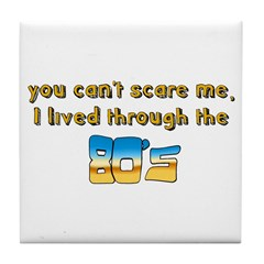 you can't scare me..80's Tile Coaster