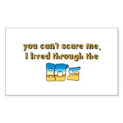 you can't scare me..80's Sticker (Rectangle)