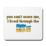 you can't scare me..80's Mousepad