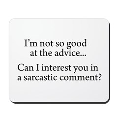 not so good at the advice Mousepad