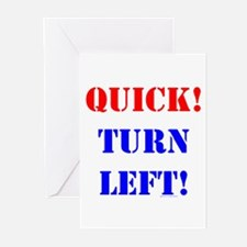 QUICK! TURN LEFT! Greeting Cards (Pk of 10)