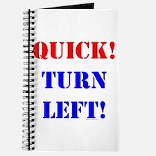 QUICK! TURN LEFT! Journal