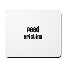 Feed Kristina Mousepad