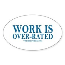 Work Over-Rated Oval Decal