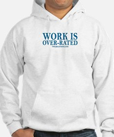 Work Over-Rated Hoodie